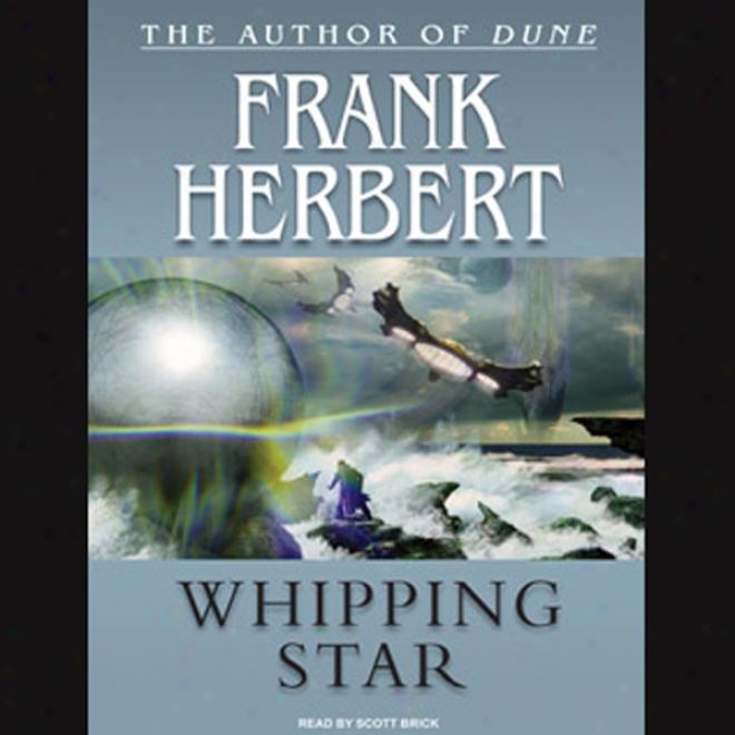 Whipping Star (unabridged)