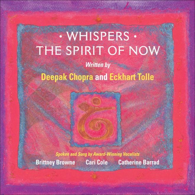 Whispers - The Spirit Of Now: Affirjational Soundtracks For Positive Learning