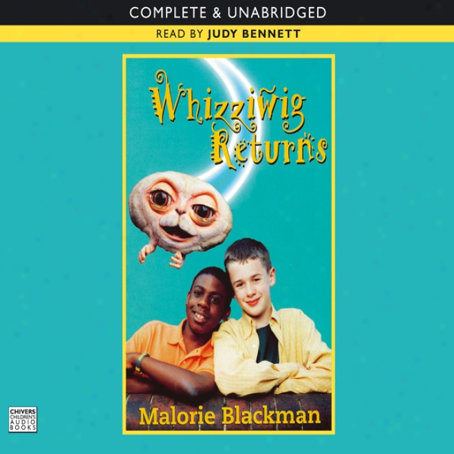 Whizziwig Returns (unabridged)