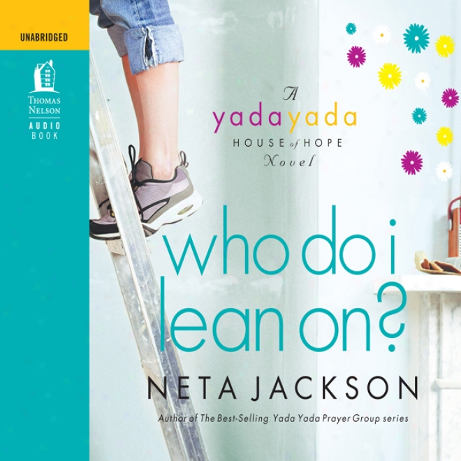 Who Do I Lean On? (unabridged)