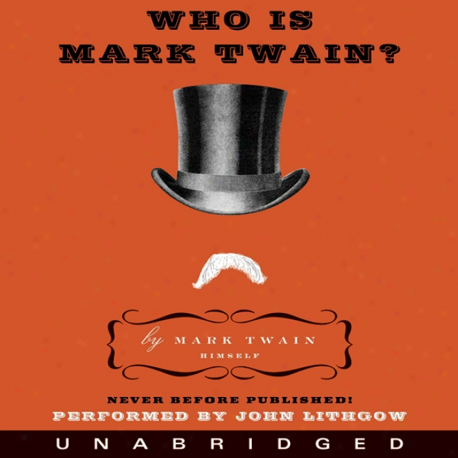 Who Is Mark Twain? (unabridged)