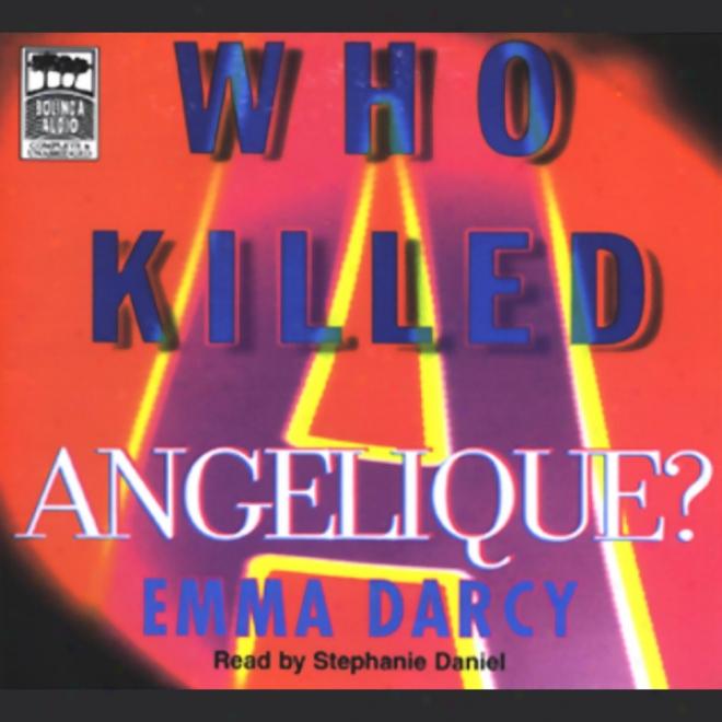 Who Killed Angelique? (unabridged)