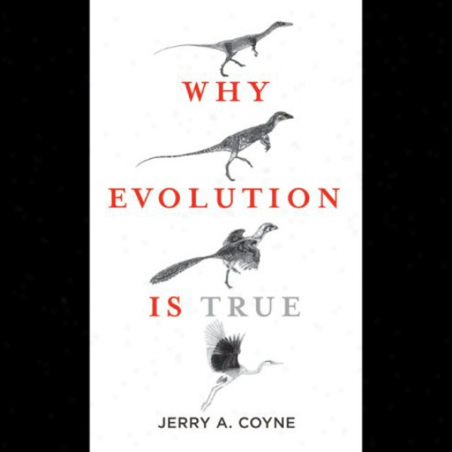 Why Evolution Is True (unabridged)