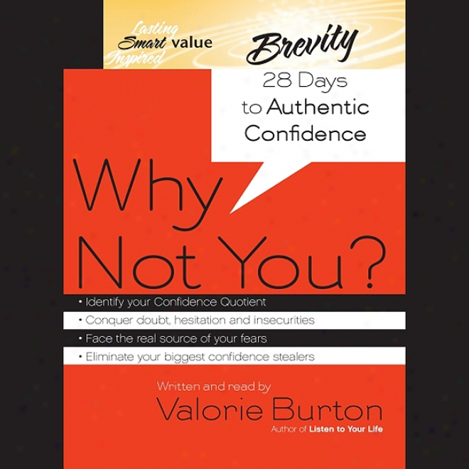 Why Not You?: 28 Days To Autyentic Confidence