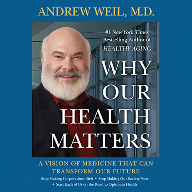Why Our Health Matters (unabridged)