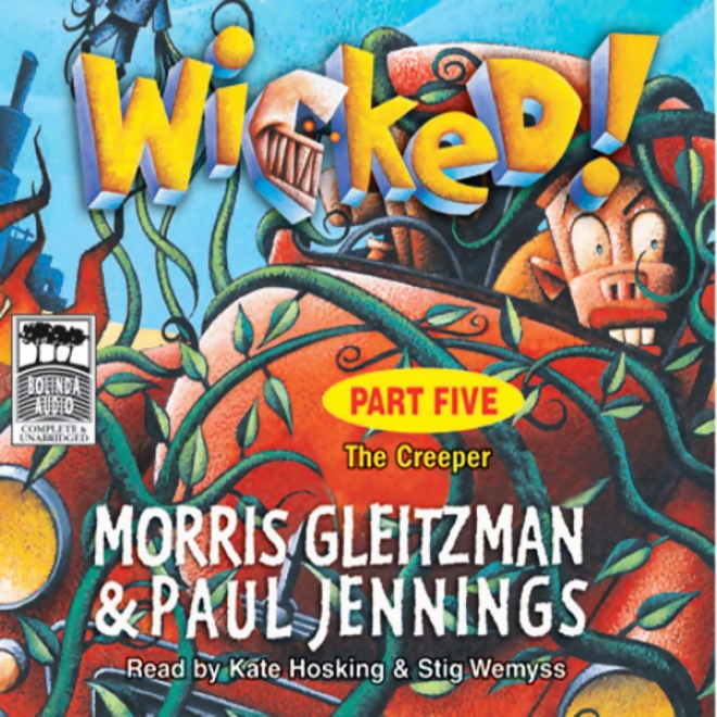 Wicked! Part Five: The Creeper (unabridged)