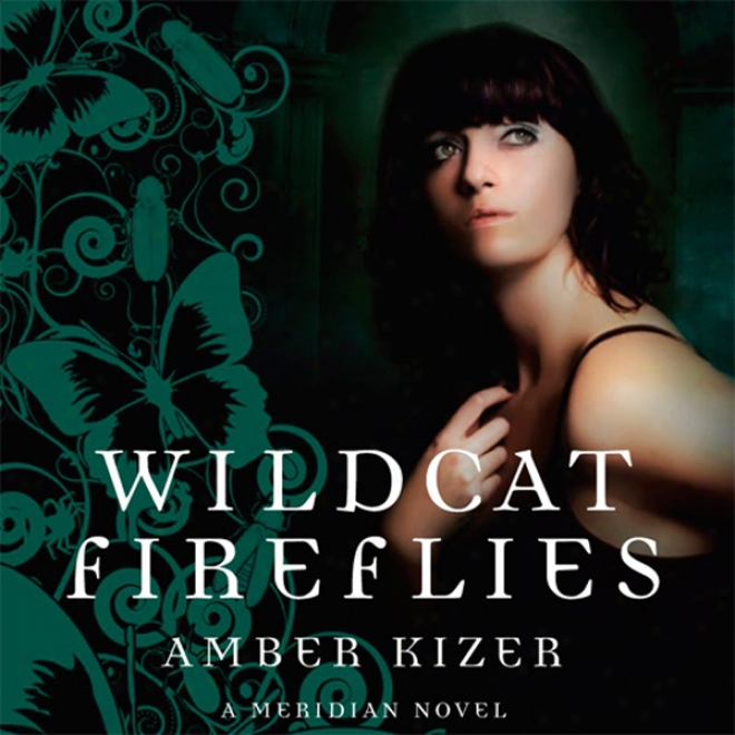 Wildcat Fireflies: A Meridian Novel (unabridged)