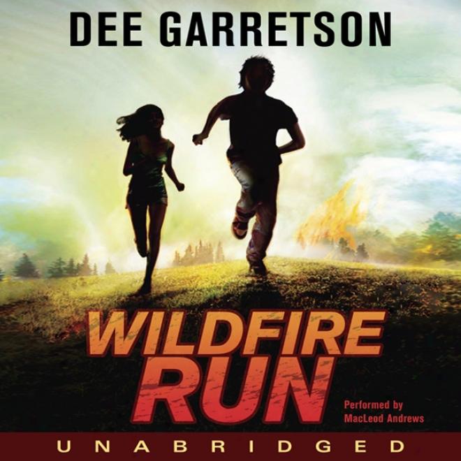 Wildfire Run (unabridged)