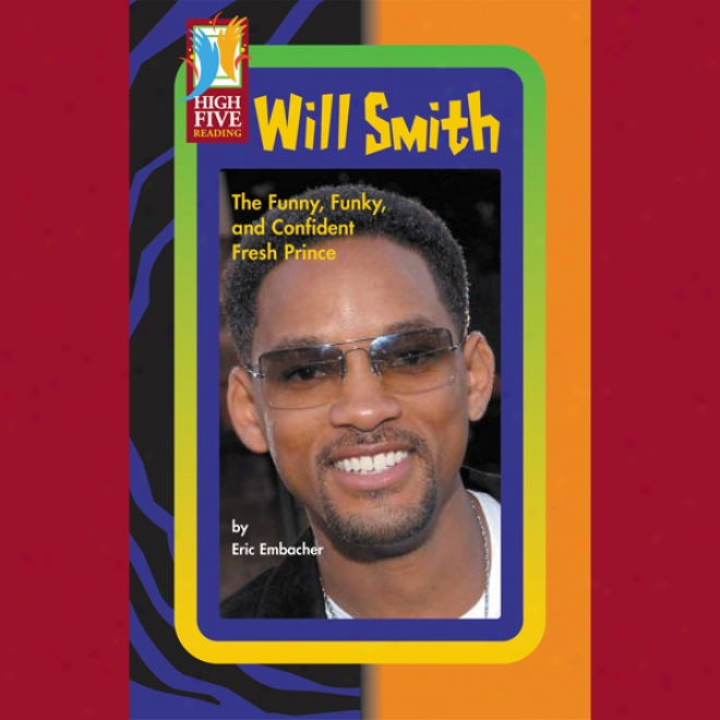 Will Smit:h The Funny, Funky, And Confident Fresh Prince