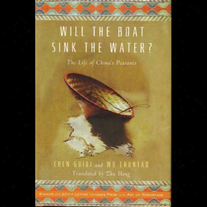 Will The Boat Sink The Water: Thr Life Of China's Peasants (unabridged)