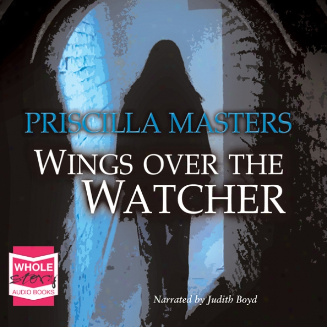 Wings Over The Watcher (unabridged)