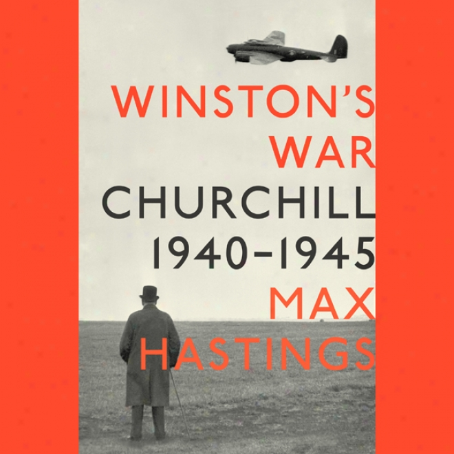 Winston's War: Churchill, 1940-1945 (unabridged)