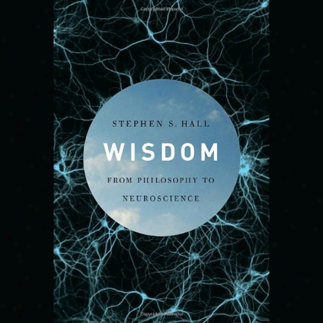 Wisdom: From Philosophy To Neuroscience (unabridged)