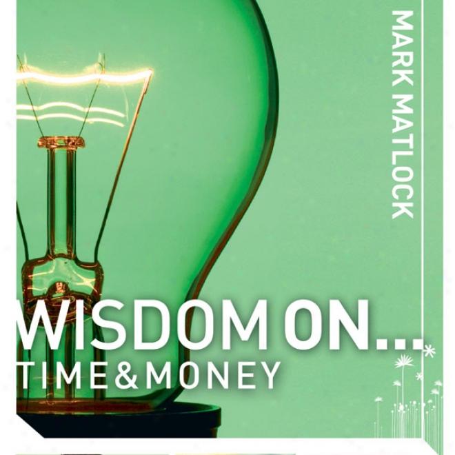 Wisdom On... Time & Money (unabridged)