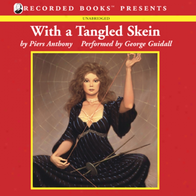 With A Tangled Skein: Incarnations Of Perpetuity, Book Three (unabridged)