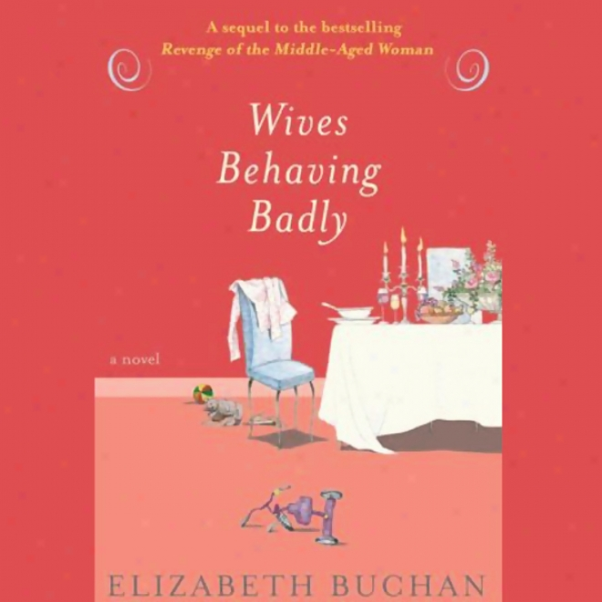 Wives Behaving Badly (unabridged)