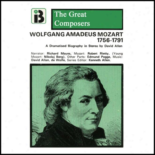 Wolfgang Amadeus Mozart: 1756 - 1791 (unabridged)
