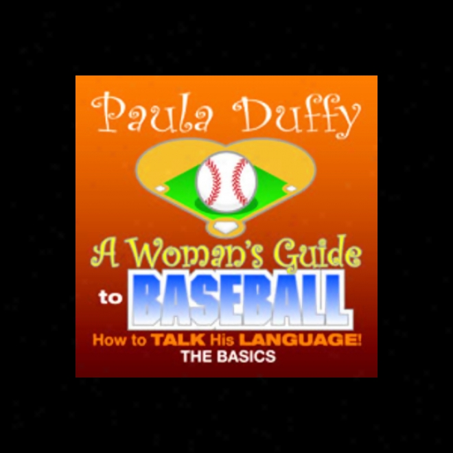 Woman's Guide To Baseball (unabrudged)