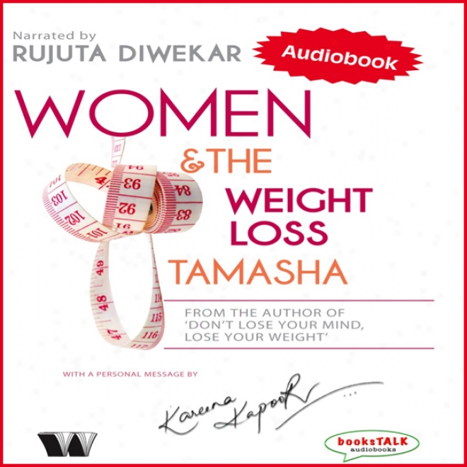 Women & The Weight Loss Tamasha (unabridged)