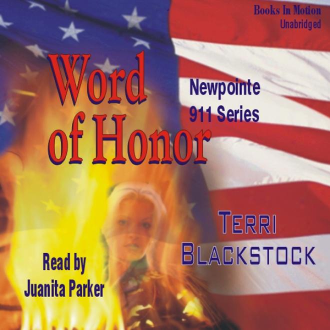 Word Of Honor: Newpointe 911 Series #3 (unabridged)