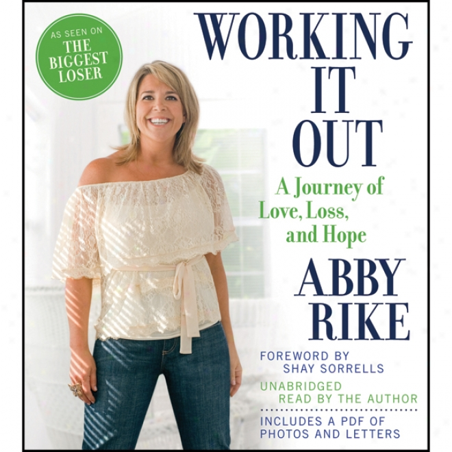 Working It Out: A Journey Of Love, Loss, And Hope (unabridged)