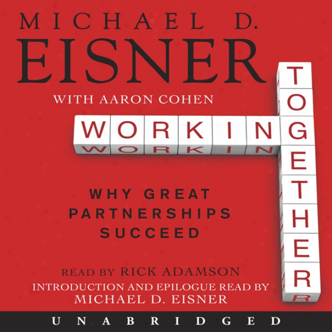 Working Together: Why Great Partnerships Succeed (unabridged)