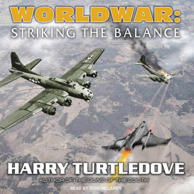 Worldwar: Striking The Balance (unabridged)