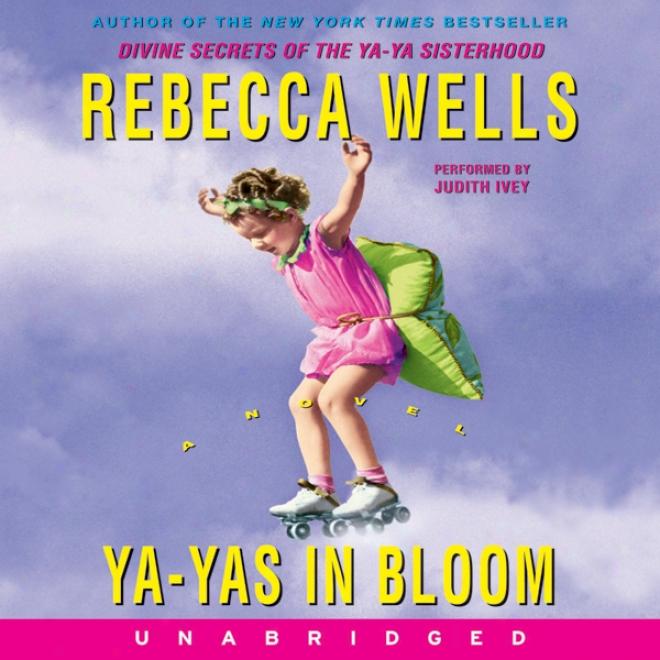 Ya-yas In Bloom (unabridged)
