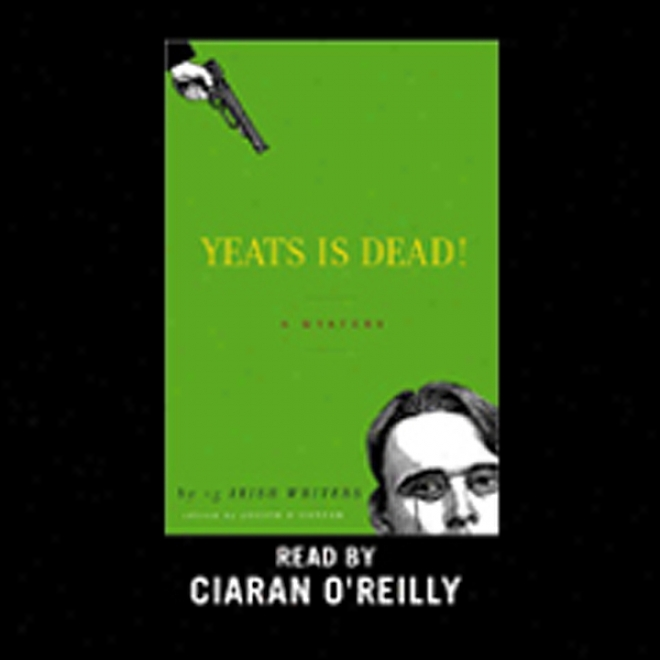 Yeats Is Dead! (unabridged)