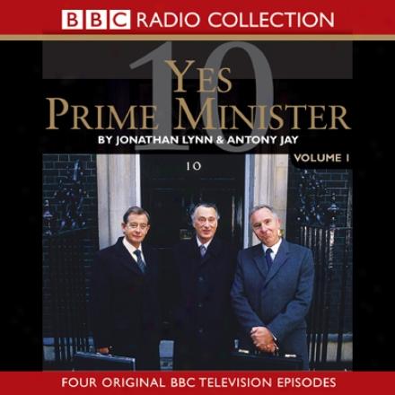 Yes Prime Minister: Volume 1