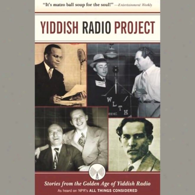Yiddish Radio Project: Stories From The Golden Age Of Yiddish Radio (unabridged)