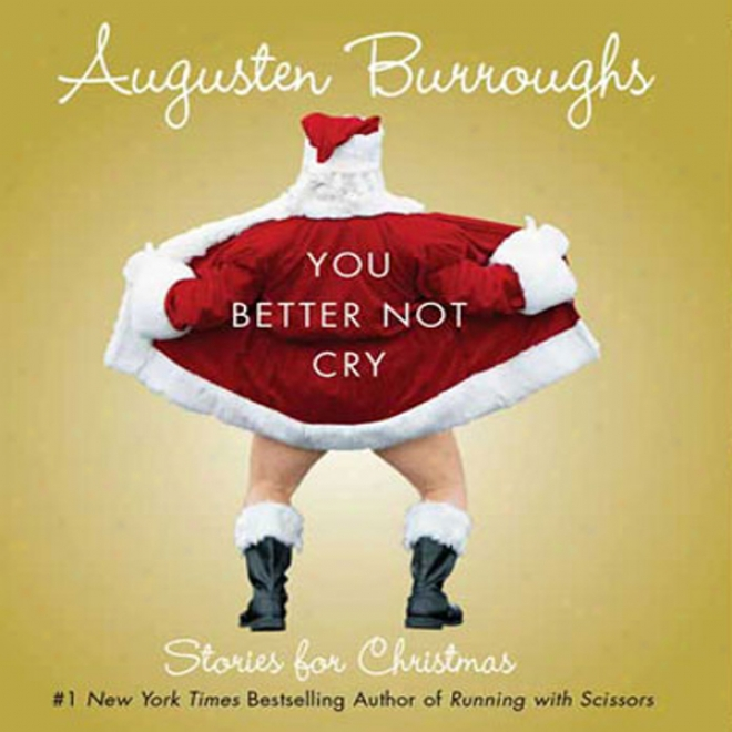 You Better Not Cry: Stories For Christmas (unabridged)
