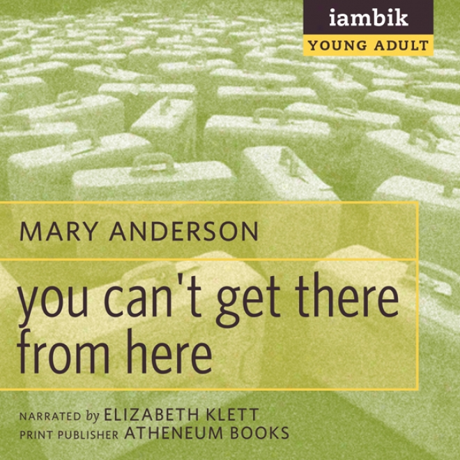 You Can't Get There From Here (unabridged)