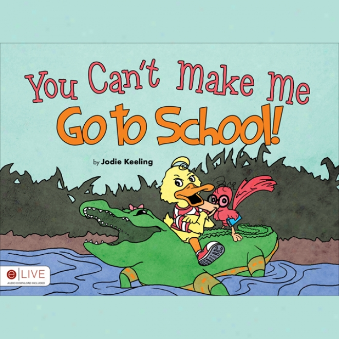 You Can't Invent Me Go To School! (unabridged)