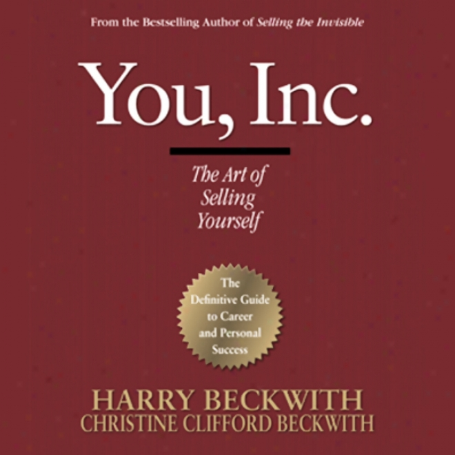 You, Inc.: The Art Of Selling Yourself (unabrieged)