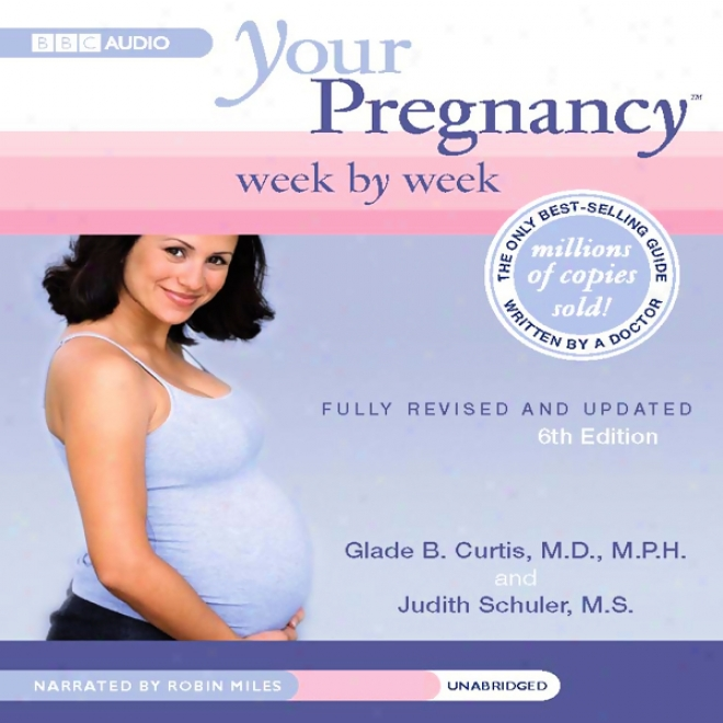 Your Pregnancy Week By Week: First Trimester (unabridged)