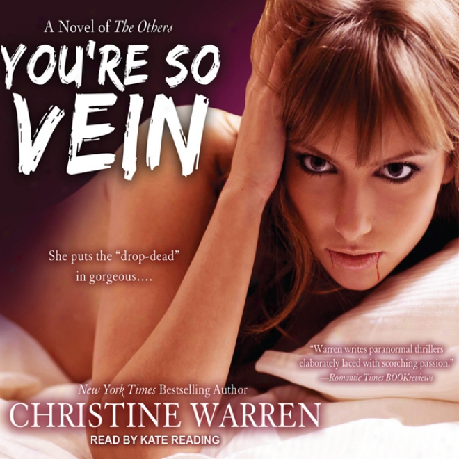 You're So Vein: The Others Series #7 (unabridged)