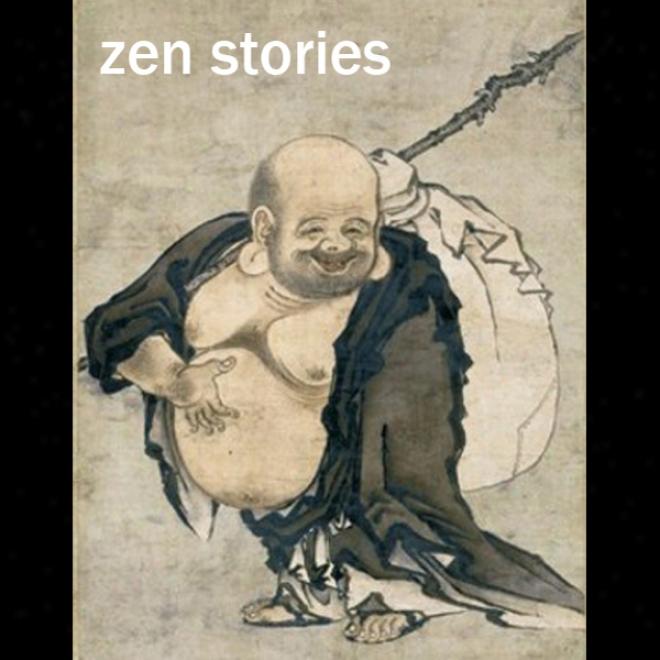 Zen Buddhism Stries (unabridged)