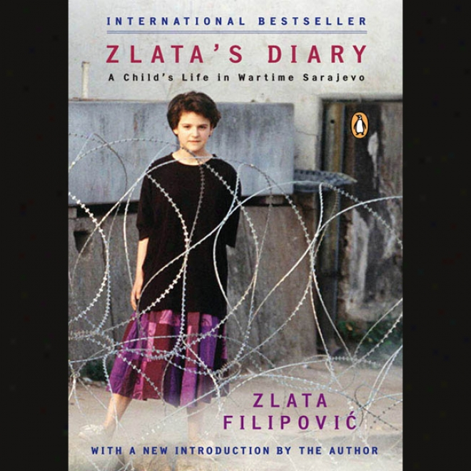 Zlata's Diary: A Child's Vitality In Wartime Sarajevo (unabridged)