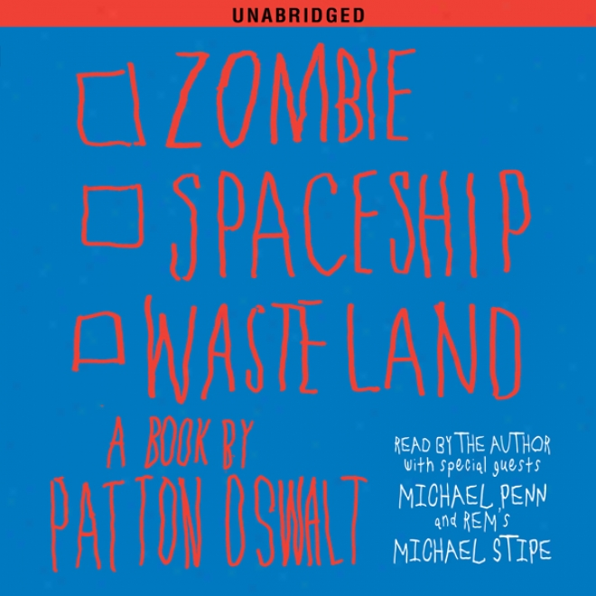 Zombie Spaeship Wazteland: A Book By Patton Oswalt (unabridged)