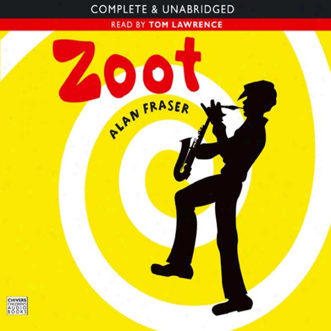 Zoot (unabridged)