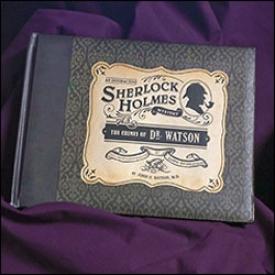 Crimes Of Dr Watson Interactive Sherlock Holmes Mystery Book
