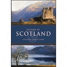 History Of Scotland Castles And Clans Dvd