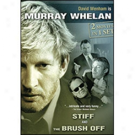 Murray Whelan Stiff / The Brush Off Dvd