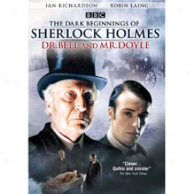 The Dark Beginnings Of Sherlock Holmes - Dr. Bell & Mr. Doyle Dvd