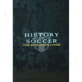 The History Of Soccer: The Beautiful Game Dvd