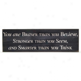 You Are Braver Wood Wall Sign