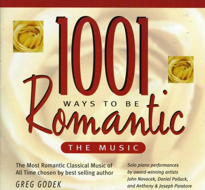 1001 aWys To Be Romantic: Piano Works Of Debussy, Beethoven, Mendelssohn...