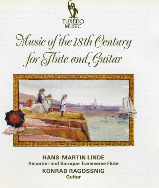 18th Century Flute And Guitar Masterpieces: Music Of Handel, Locatelli ,Loeillet, J.s. Bach, De Visee And Telemann