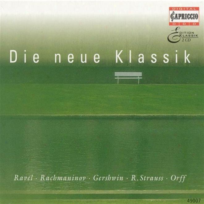 20th Century Compositions - Orff, C. / Rachmaninov, S. / Ravel, M. / Reger, M. / Strauss, R. / Stravinsky, I. / Respighi, O. / Pro